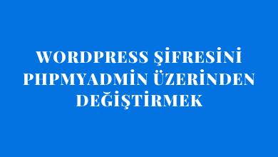 WordPress Şifresini phpMyAdmin Üzerinden Değiştirme
