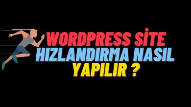 WordPress Site Hızlandırma Nasıl Yapılır